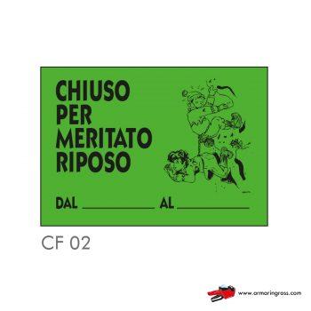 """Cartelli """"CHIUSO PER MERITATO RIPOSO"""" CF 02"""