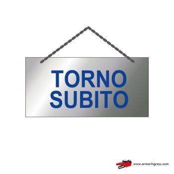 Cartelli Torno Subito OR 702/A | Cartellino Torno Subito